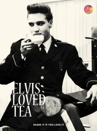 Elvis loved Tea